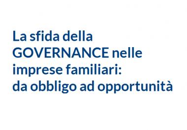 La sfida della governance nelle imprese familiari